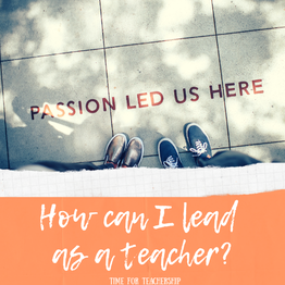 How can I lead as a teacher? Learn how to lead change through shared leadership positions, appreciative inquiry, positive deviance, and professional learning communities. Check out the blog post by Lindsay Lyons for Time for Teachership. For more educational leadership, educational innovation, and teacher growth tips as well as free resources, sign up for weekly emails at bit.ly/letterfromlindsay