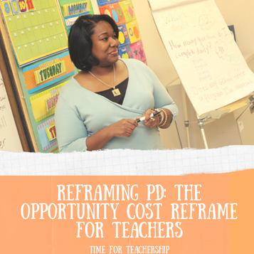 Reframing PD: The Opportunity Cost Reframe For Teachers. When should I give up planning or class time to invest in my professional development? Get my free worksheet to with guiding questions. Check out the blog post by Lindsay Lyons for Time for Teachership. For more teacher strategies & free resources, sign up for weekly emails at bit.ly/lindsayletter