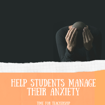 Help Students Manage Their Anxiety. Many students have been impacted by death this year--from disease & racist violence-- and the resulting fear can be overwhelming. How can we support students to manage their anxiety? Check out the blog post by Lindsay Lyons for Time for Teachership. For more tips on instructional strategies & educational equity sign up for weekly emails at bit.ly/lindsayletter