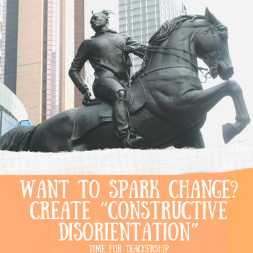 "Want to Spark Change? Create ""Constructive Disorientation"" What is constructive disorientation, and how does it promote powerful change? How do recent events promote constructive disorientation? Check out the summary of Jon Wergin's work in the Time for Teachership blog post. For more tips for change leadership & educational equity, sign up for weekly emails at bit.ly/lindsayletter #growthmindset"