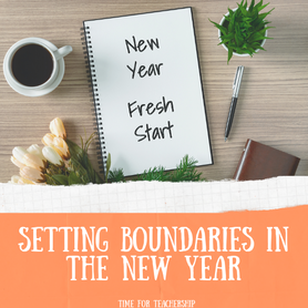 "Setting Boundaries in the New Year. It is hard to say ""No,"" to set boundaries for ourselves, to carve out space for our wants and needs. Let 2020 be the year you turn that around. Check out the blog post by Lindsay Lyons for Time for Teachership. Scroll to the bottom to get my free posters for boundary reminders! For more tips & free resources, sign up for weekly emails at bit.ly/letterfromlindsay"